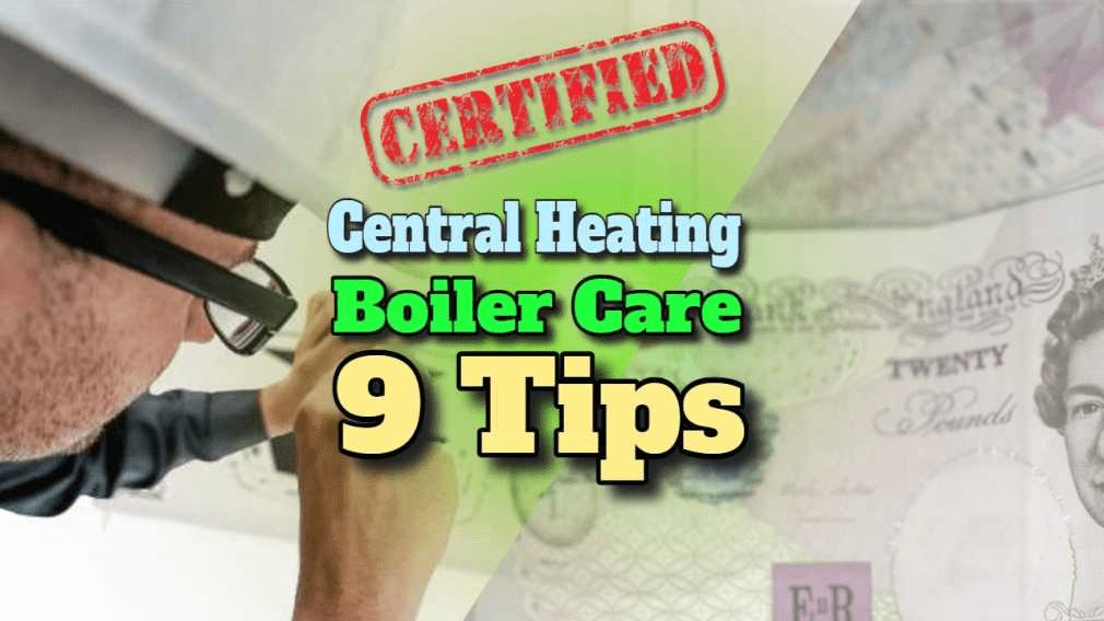 Central Heating Boiler Care 9 Useful Tips